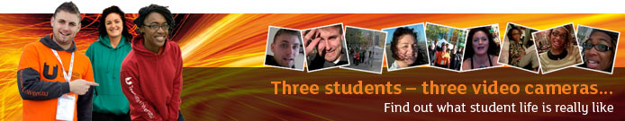 Three students - three video cameras.... Link to Find out what student life is really like.